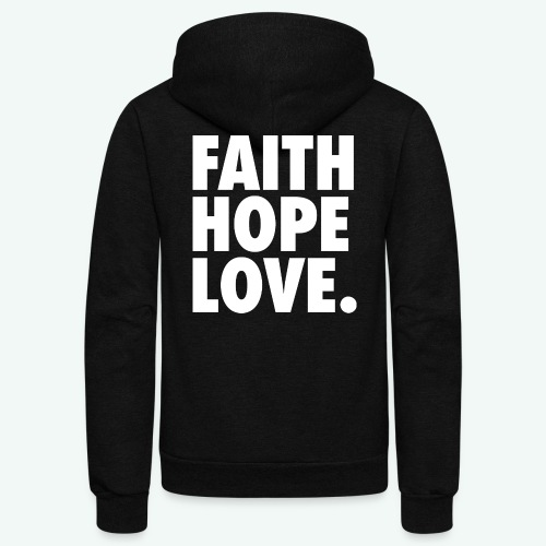 FAITH HOPE LOVE - Unisex Fleece Zip Hoodie