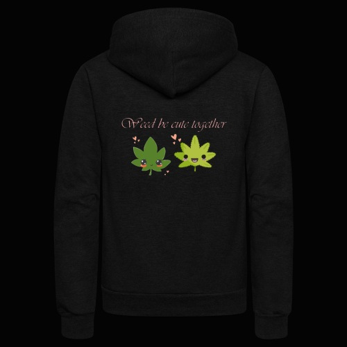 Weed Be Cute Together - Unisex Fleece Zip Hoodie