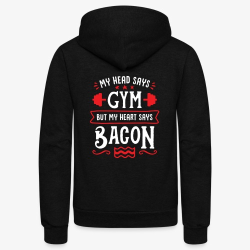 My Head Says Gym But My Heart Says Bacon - Unisex Fleece Zip Hoodie