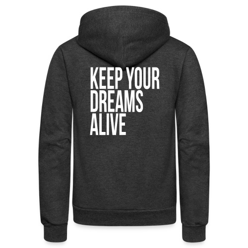 Keep Your Dreams Alive - Unisex Fleece Zip Hoodie