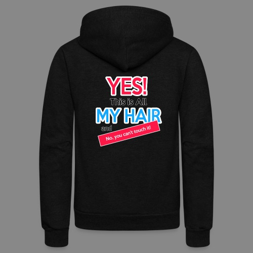 Yes This is My Hair - Unisex Fleece Zip Hoodie