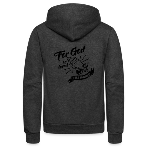 For God So Loved The World… - Alt. Design (Black) - Unisex Fleece Zip Hoodie