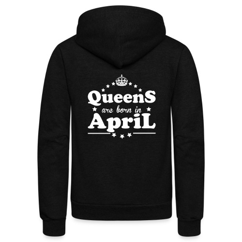 Queens are born in April - Unisex Fleece Zip Hoodie
