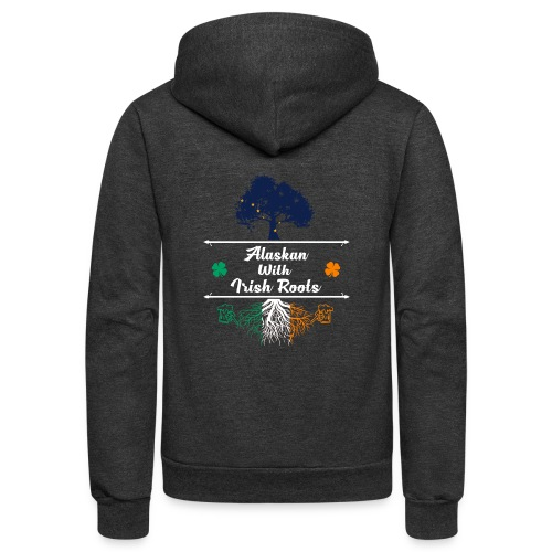 ALASKAN WITH IRISH ROOTS - Unisex Fleece Zip Hoodie