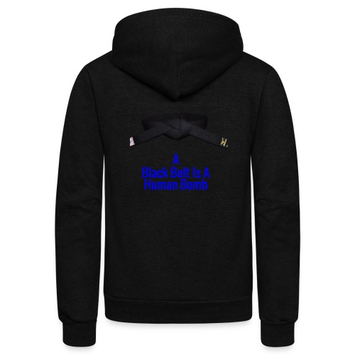A Blackbelt Is A Human Bomb - Unisex Fleece Zip Hoodie
