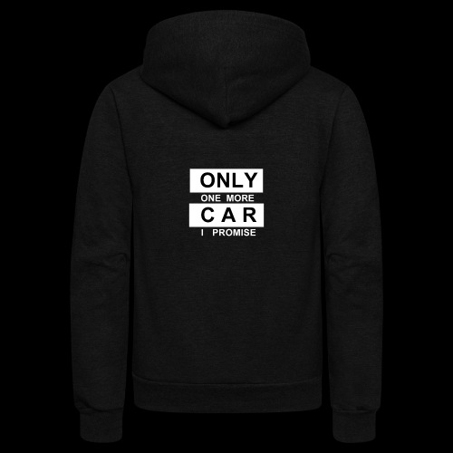 Only One More Car I Promise - Unisex Fleece Zip Hoodie