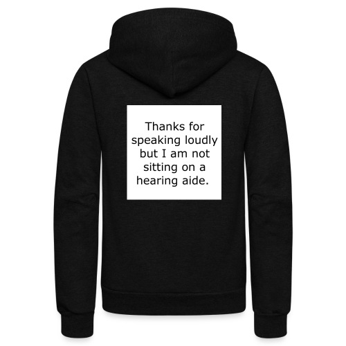 THANKS FOR SPEAKING LOUDLY BUT I AM NOT SITTING... - Unisex Fleece Zip Hoodie