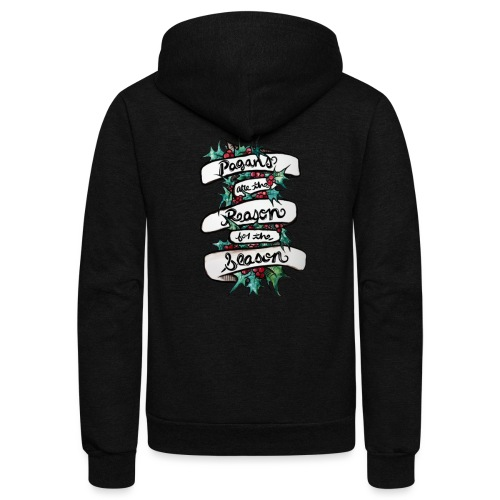 Pagans are the reason for the season - Unisex Fleece Zip Hoodie
