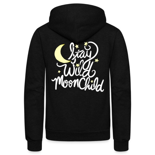 stay wild moonchild - Unisex Fleece Zip Hoodie