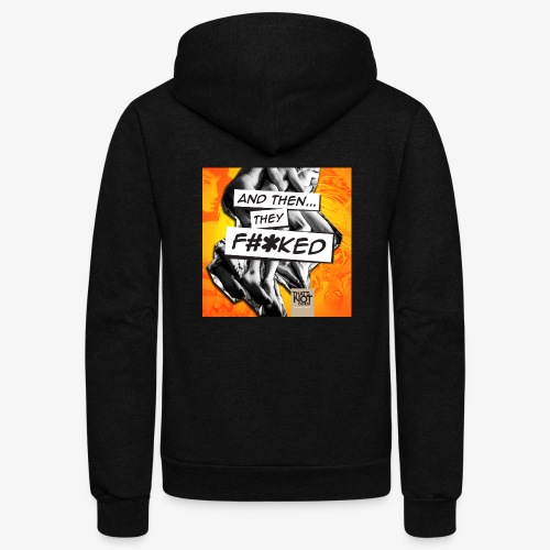 And Then They FKED Cover - Unisex Fleece Zip Hoodie