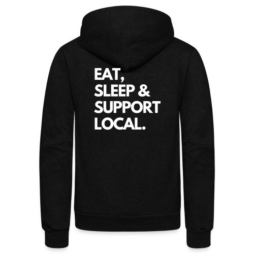 EAT, SLEEP & BUY LOCAL. - Unisex Fleece Zip Hoodie
