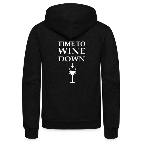 Time to Wine Down - Unisex Fleece Zip Hoodie