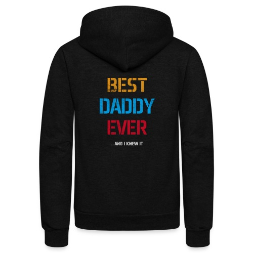 Best Dad Ever   Fathers Day Gifts   Gifts for Dad - Unisex Fleece Zip Hoodie