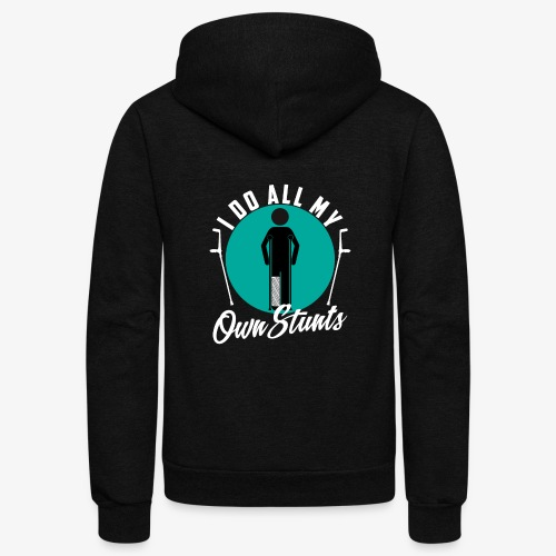 Funny I DO AL MY OWN STUNTS - Unisex Fleece Zip Hoodie