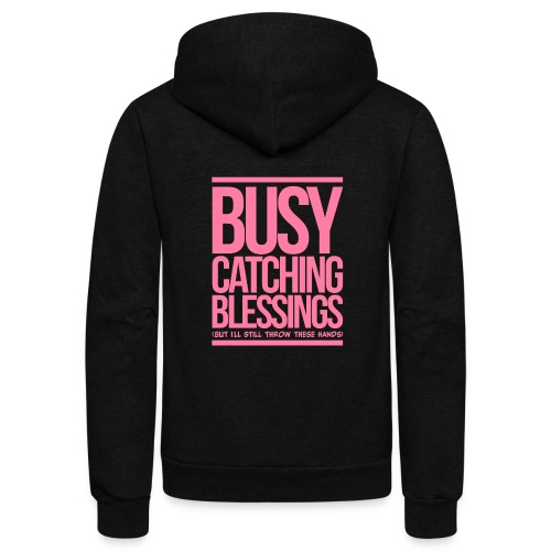 Busy Catching Blessings - Unisex Fleece Zip Hoodie