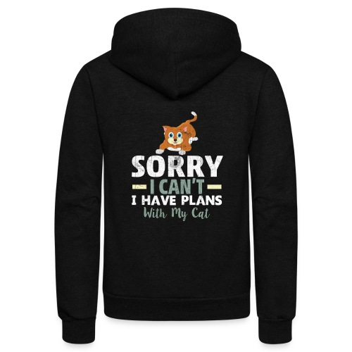Sorry I can't I have Plans With My CAT - Unisex Fleece Zip Hoodie