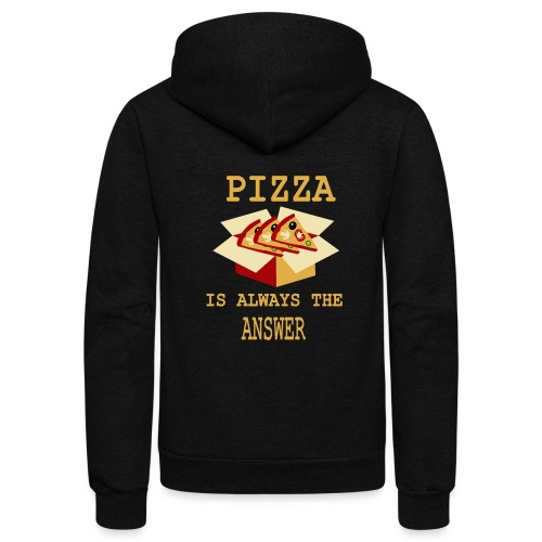 Pizza Is Always The Answer - Unisex Fleece Zip Hoodie