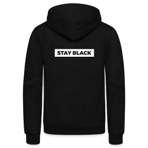 STAY BLACK - Unisex Fleece Zip Hoodie by American Apparel