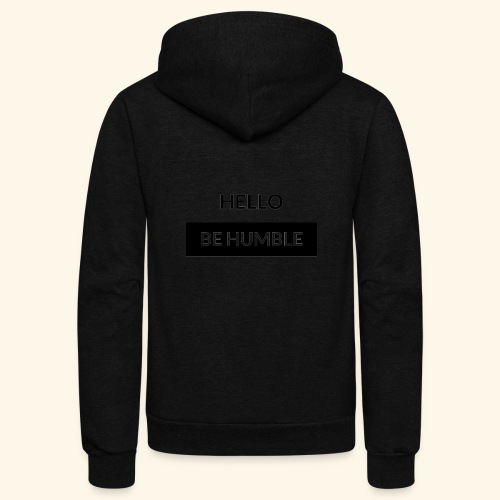 HELLO BE HUMBLE - Unisex Fleece Zip Hoodie