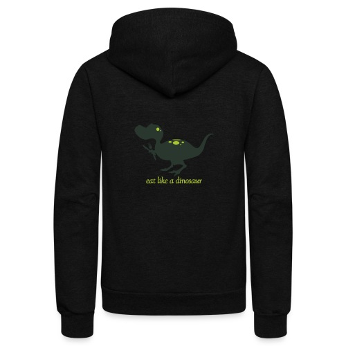 Eat Like A Dinosaur - Unisex Fleece Zip Hoodie