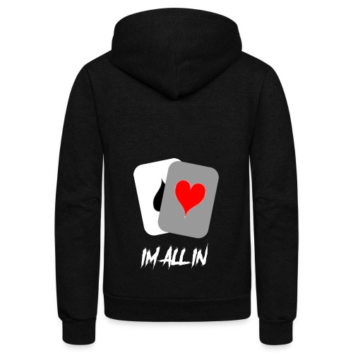 IM ALL IN - Unisex Fleece Zip Hoodie