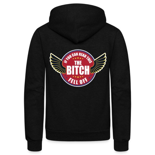 If You can read this the Bitch fell off - Unisex Fleece Zip Hoodie