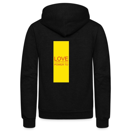 LOVE A WORD YOU GIVE POWER TO - Unisex Fleece Zip Hoodie