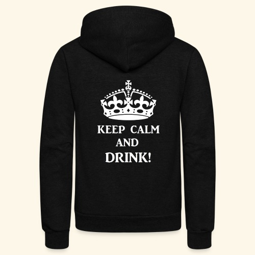 keep calm drink wht - Unisex Fleece Zip Hoodie