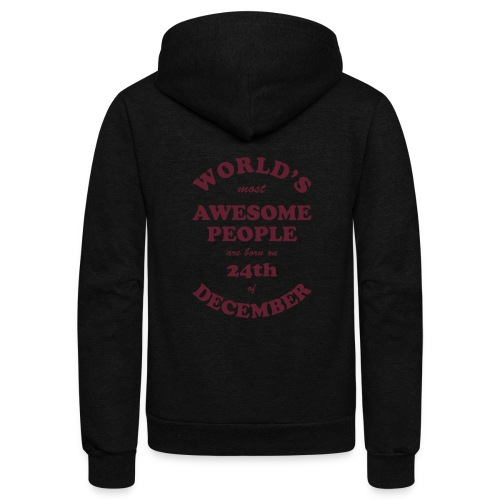 Most Awesome People are born on 24th of December - Unisex Fleece Zip Hoodie