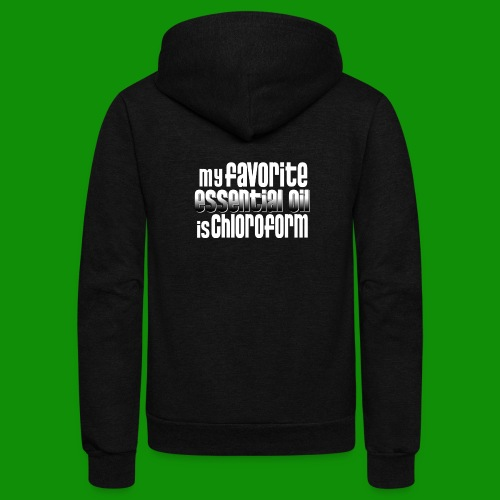 Chloroform - My Favorite Essential Oil - Unisex Fleece Zip Hoodie