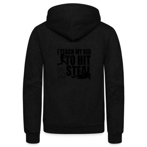 I Teach My Kid to Hit and Steal Baseball - Unisex Fleece Zip Hoodie