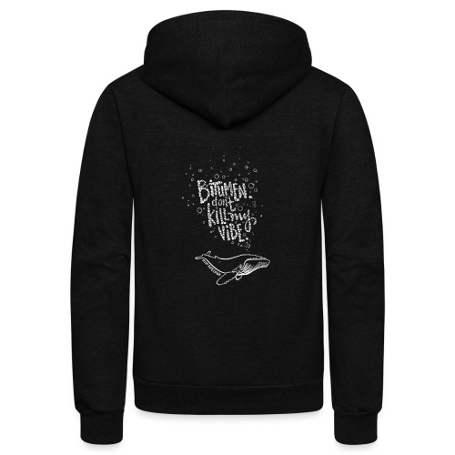 Bitumen Don't Kill My Vibe - No Pipelines - Unisex Fleece Zip Hoodie