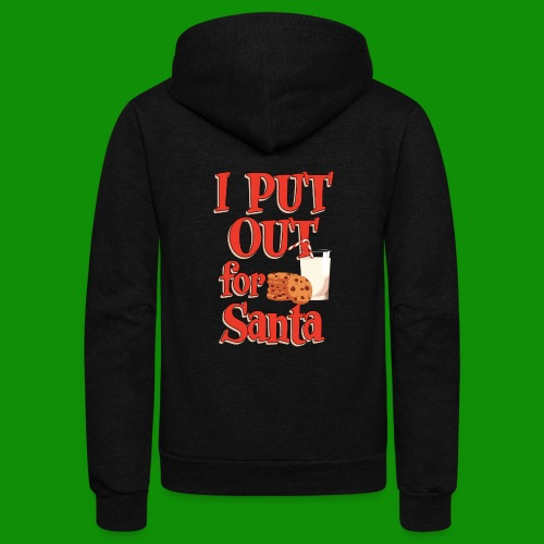I Put Out For Santa - Unisex Fleece Zip Hoodie
