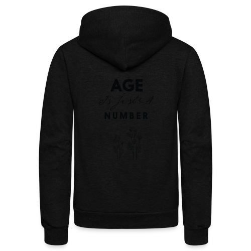 Age is just number - Unisex Fleece Zip Hoodie