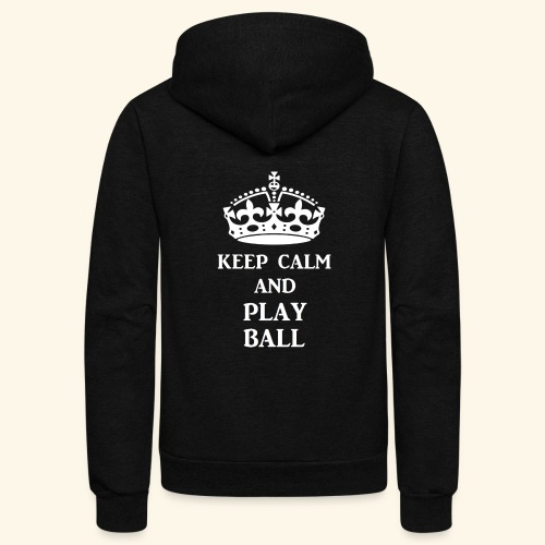 keep calm play ball wht - Unisex Fleece Zip Hoodie