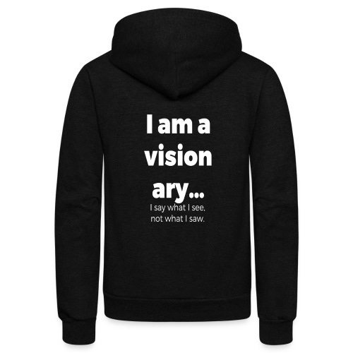 I AM A VISIONARY - Unisex Fleece Zip Hoodie