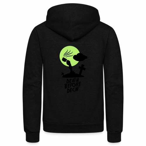Death Before Decaf - Unisex Fleece Zip Hoodie
