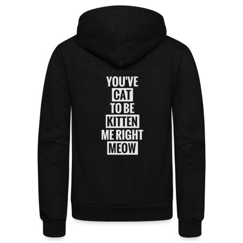 Cat to be kitten me - Unisex Fleece Zip Hoodie
