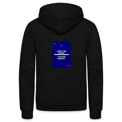 -Don-t_be_dumb----You---re_smart---- - Unisex Fleece Zip Hoodie