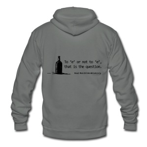 To 'e' or not to 'e': Real Men Drink Whiskey - Unisex Fleece Zip Hoodie