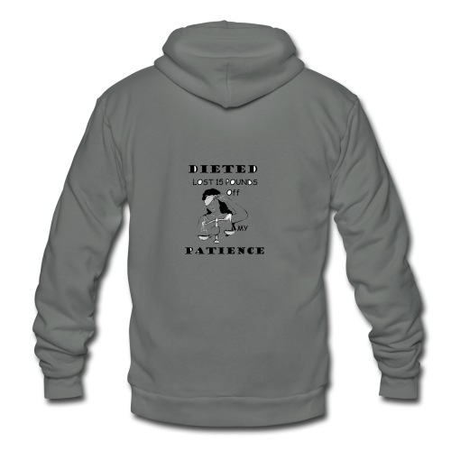 Months of Dieting lost 15 pounds off my patience - Unisex Fleece Zip Hoodie