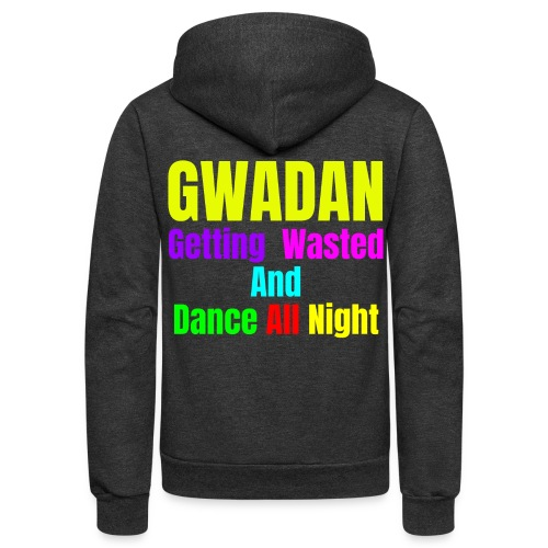 GWADAN (Getting Wasted And Dance All Night) - Unisex Fleece Zip Hoodie