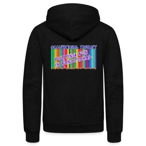 Occupational Therapy Putting the fun in functional - Unisex Fleece Zip Hoodie