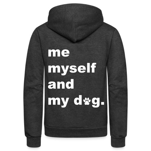 Me Myself And My Dog - Unisex Fleece Zip Hoodie