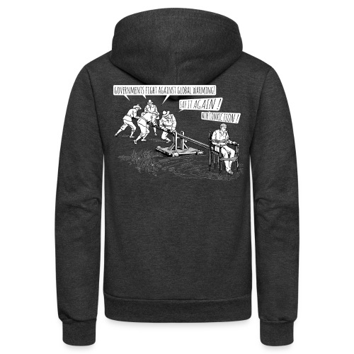 Governments fight against global warming! - Unisex Fleece Zip Hoodie