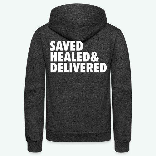 SAVED HEALED AND DELIVERED - Unisex Fleece Zip Hoodie