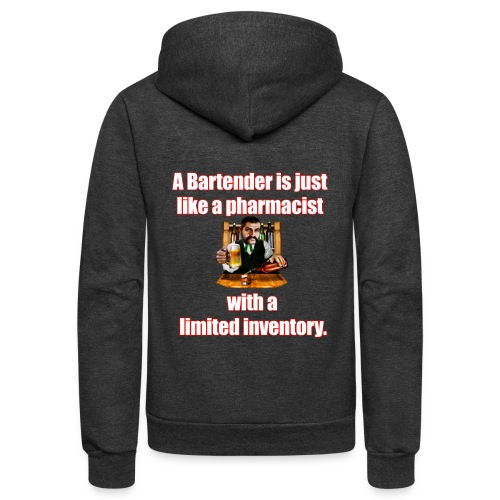 A Bartender is just like a pharmacist - Unisex Fleece Zip Hoodie