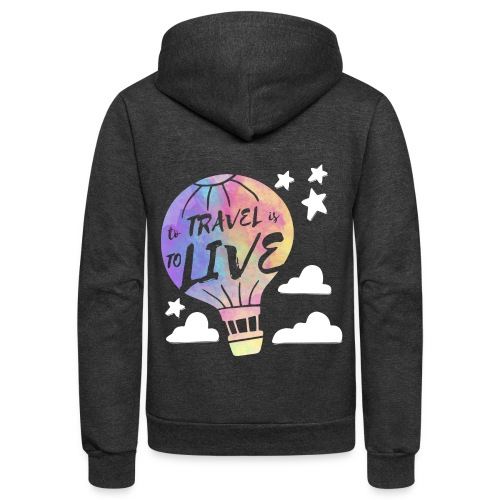 To Travel Is To Live - Unisex Fleece Zip Hoodie