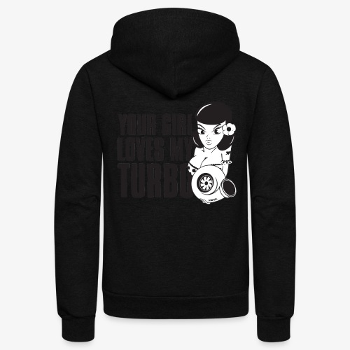 you girl loves my turbo - Unisex Fleece Zip Hoodie