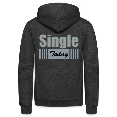 Single Today - Unisex Fleece Zip Hoodie